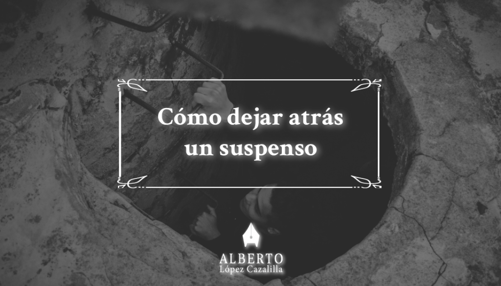 Hombre ascendiendo por escalera de metal en un túnel o pozo de cemento en el fondo, en blanco y negro. Sobre él, la leyenda: cómo dejar atrás un suspenso