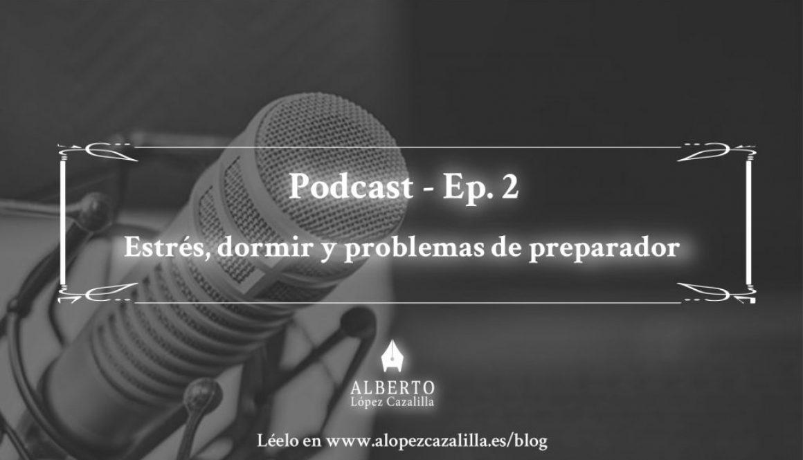 Podcast estrés y problemas de preparador